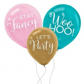Stay fancy, woohoo, let's party printed balloons - Pkt of 6 balloons