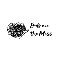 Embrace the Mess - 600 img.png