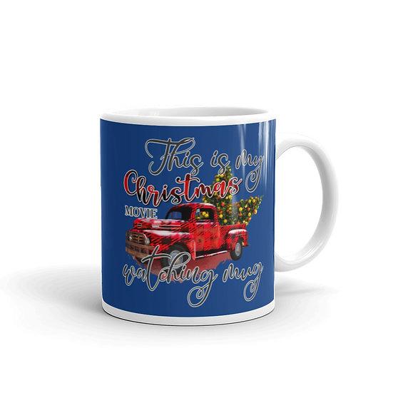 This is My Christmas Movie Watching Mug: Ceramic 11 oz