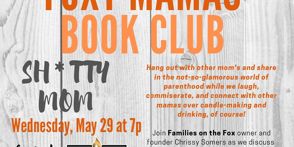 "Foxy Mamas Book Club: ""Sh*tty Mom"""