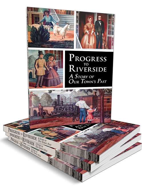 Progress to Riverside: A Story of Our Town's Past
