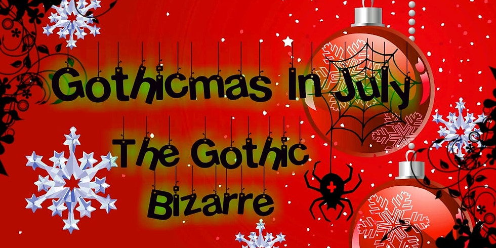 Gothicmas In July by The Gothic Bizarre