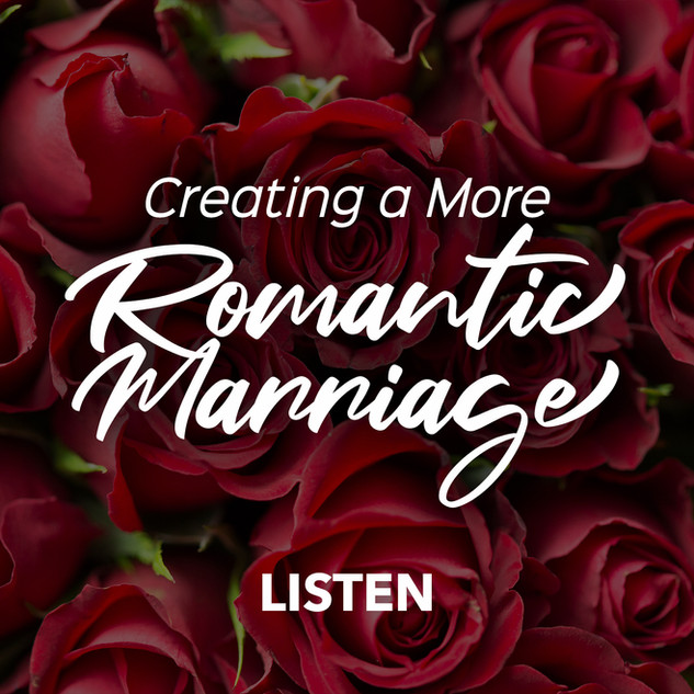 Creating a More Romantic Marriage