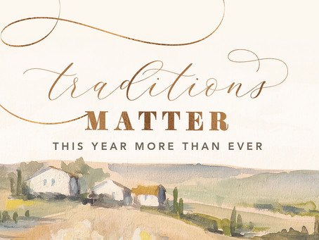 Traditions Matter, More Than Ever