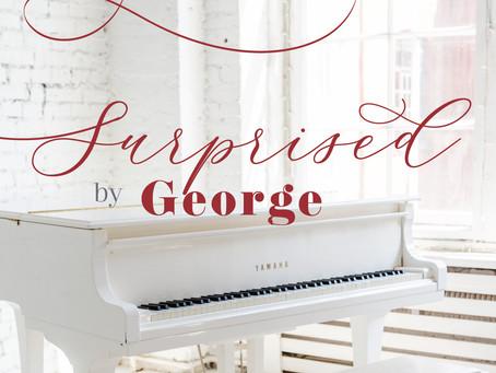 Surprised by George