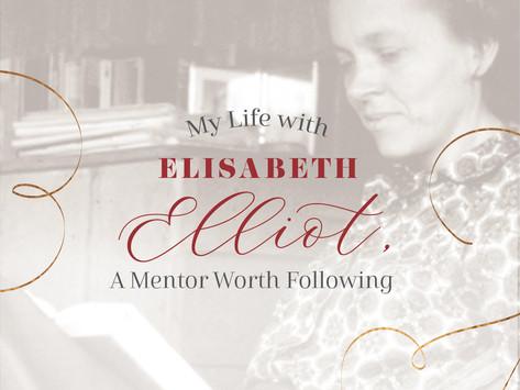 My Life with Elisabeth Elliot, a Mentor Worth Following