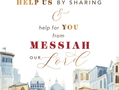 Help Us by Sharing … and Help For You from Messiah Our Savior