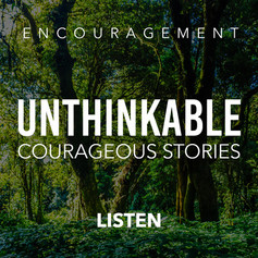 Unthinkable Courageous Stories