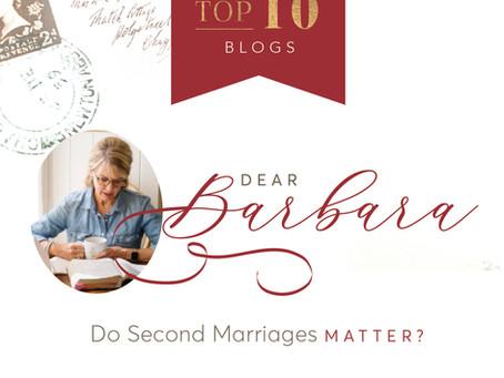 Dear Barbara: Do Second Marriages Matter?