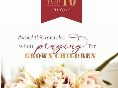 Avoid This Mistake When Praying for Grown Children