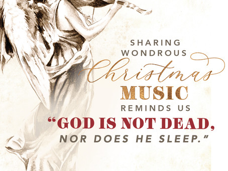 "Sharing Wondrous Christmas Music Reminds Us ""God is Not Dead, Nor Does He Sleep"""