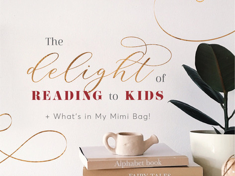 The Delight of Reading with Your Kids + What's in My Mimi Bag!
