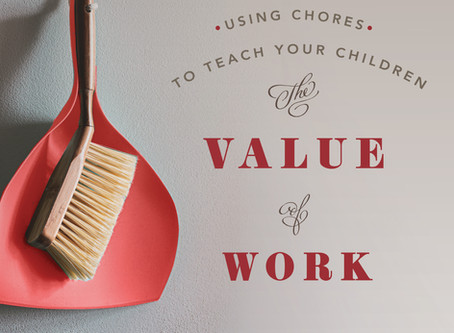 Using Chores to Teach Your Children the Value of Work