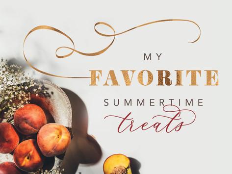 My Favorite Summer Treats