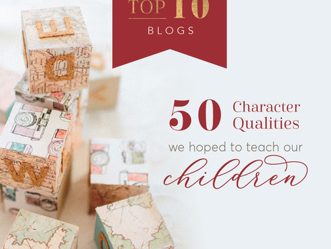 50 Character Qualities We Hoped to Teach Our Children