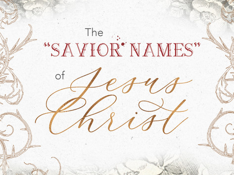 "The ""Savior Names"" of Jesus Christ"