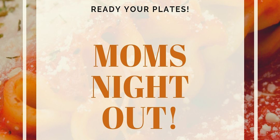 Moms Night Out- Victoria's