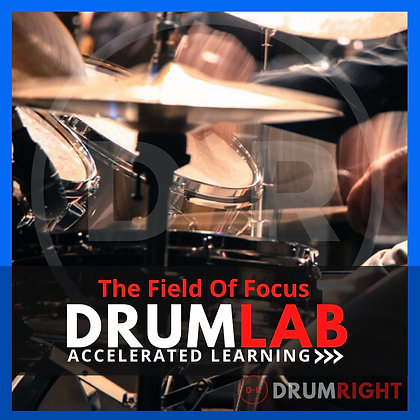 DrumLab - Accelerated Learning - The Field Of Focus