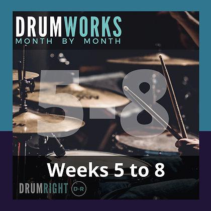 DrumWorks Weeks 5 to 8