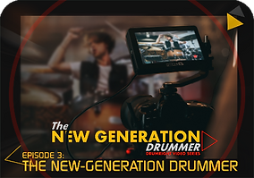 Episode3 - The New Generation Drummer li