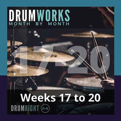 DrumWorks Weeks 17 to 20