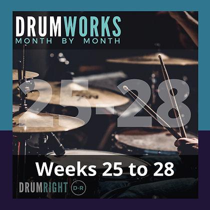 DrumWorks Weeks 25 to 28