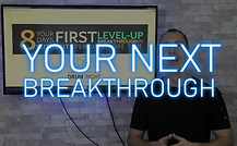 Your First Level Up Breakthrough Next St