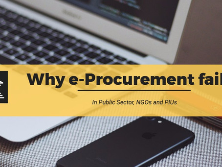 Why e-Procurement Fails in Public Sector, NGOs and PIUs