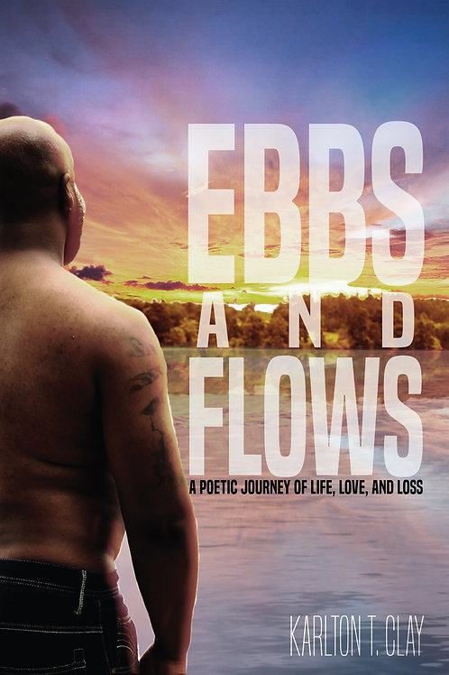 EBBS AND FLOWS: A Poetic Journey of Life, Love, And Loss