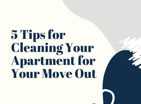 5 Tips for Cleaning Your Apartment for Your Move Out