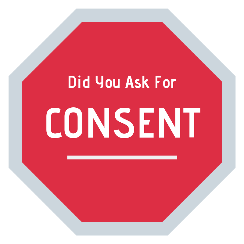 Did you ask for consent