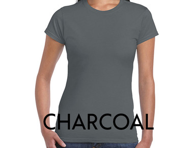 CHARCOAL Custom Printed Ladies Cut T-shirts
