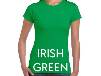 IRISH GREEN Custom Printed Ladies Cut T-shirts
