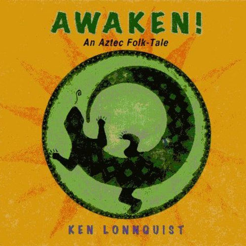 Awaken! - an Aztec folk tale