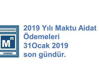 2019 Yılı Maktu Aidat Ödemeleri 31Ocak 2019 son gündür.
