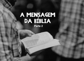A Mensagem da Bíblia   Parte 2