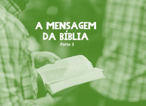 A Mensagem da Bíblia   Parte 3