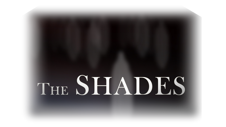 The Shades  |  Chapter 1