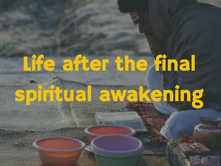 My life after the final spiritual awakening (Part-I): Embracing the Imperfection