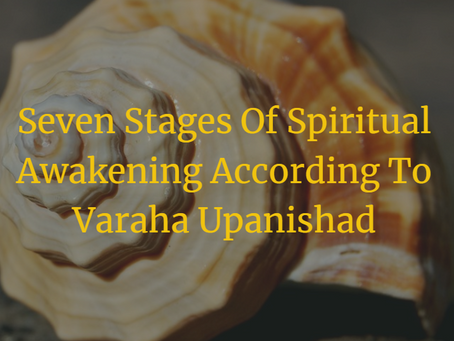7 Stages Of Spiritual Awakening According To Varaha Upanishad