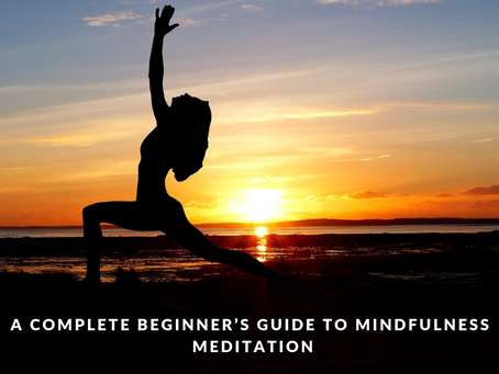 A Complete Beginners' Guide On Mindfulness Meditation Techniques