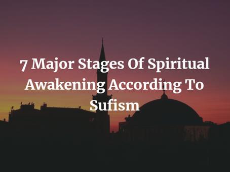 7 Major Stages Of Spiritual Awakening According To Sufism