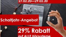 Schaltjahr-Angebot - 29% Rabatt auf ALLE Hörsysteme