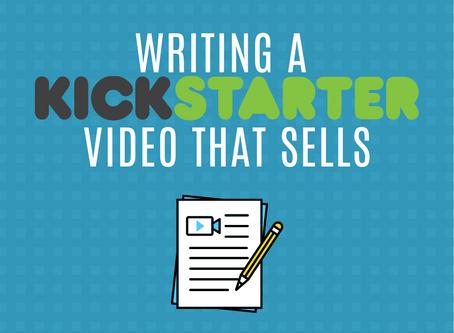 Writing a Kickstarter Video That Sells