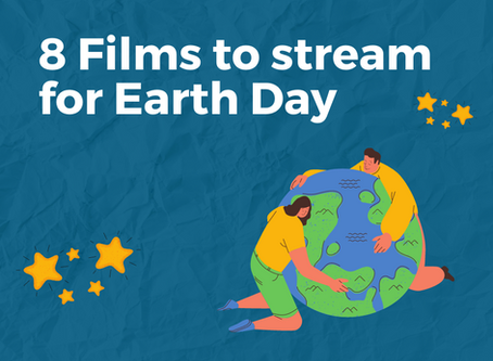 8 Films to Stream for Earth Day