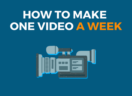 How to Make 1 Video a Week: Batch Video Production