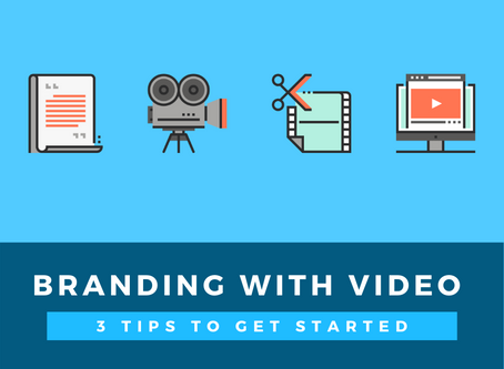Branding with Video: 3 Tips to Get Started