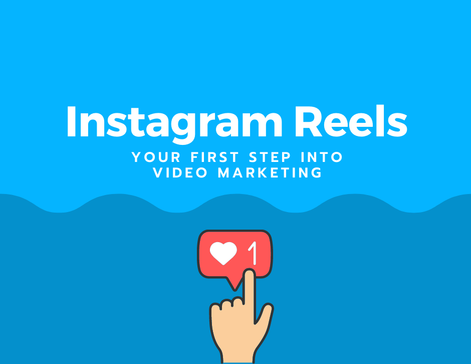 Instagram Reels: Your first step into video marketing