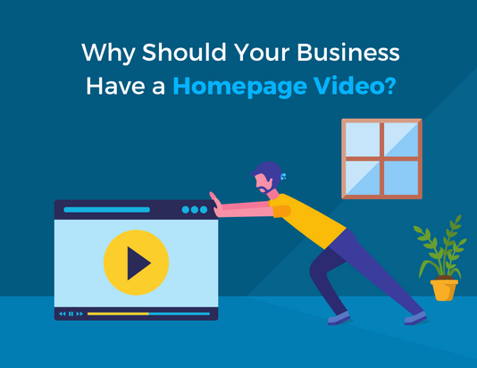 Why Should Your Business Have a Homepage Video?