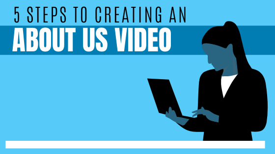 5 steps to creating an about us video